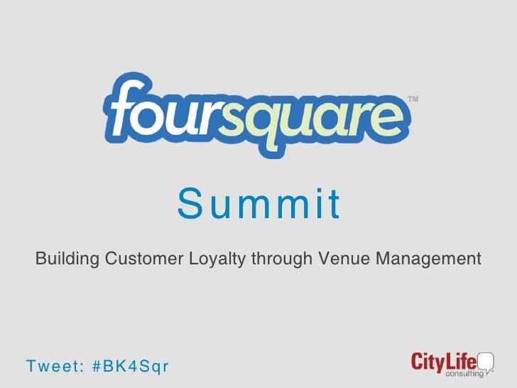 Summit Building Customer Loyalty through Venue ManagementTw ee t: # B K 4S q r