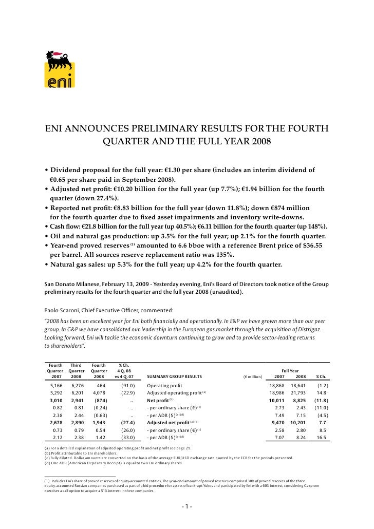 ENI ANNOUNCES PRELIMINARY RESULTS FOR THE FOURTH          QUARTER AND THE FULL YEAR 2008  • Dividend proposal for the full...