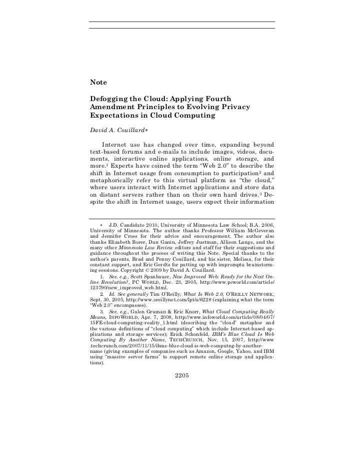 NoteDefogging the Cloud: Applying FourthAmendment Principles to Evolving PrivacyExpectations in Cloud ComputingDavid A. Co...