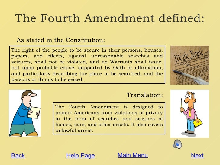 the 4th amendment Fourth amendment - the text the right of the people to be secure in their persons, houses, papers, and effects, against unreasonable searches and seizures, shall not be violated, and no warrants shall issue, but upon probable cause, supported by oath or affirmation, and particularly describing the place to be searched, and the persons or things.