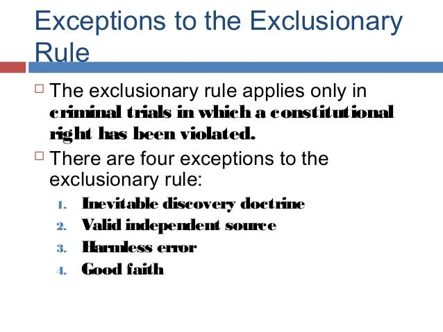 exceptions of the exclusionary rule the inevitability doctrine Fourth correct fifth sixth eighth question 61 1 / 1 pts the _____ exception to the exclusionary rule doctrine applies in cases of immediate necessity inevitability of discovery probable.