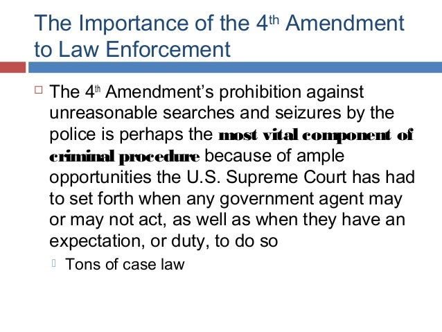 fourth amendment 7 the importance of the 4th amendment