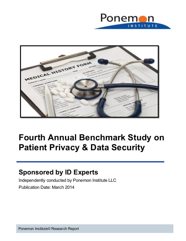 Fourth Annual Benchmark Study on Patient Privacy & Data Security Ponemon Institute© Research Report ...