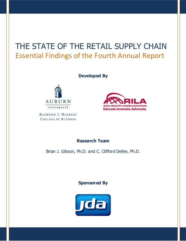 THE STATE OF THE RETAIL SUPPLY CHAIN Essential Findings of the Fourth Annual Report Developed By Research Team Brian J. Gi...