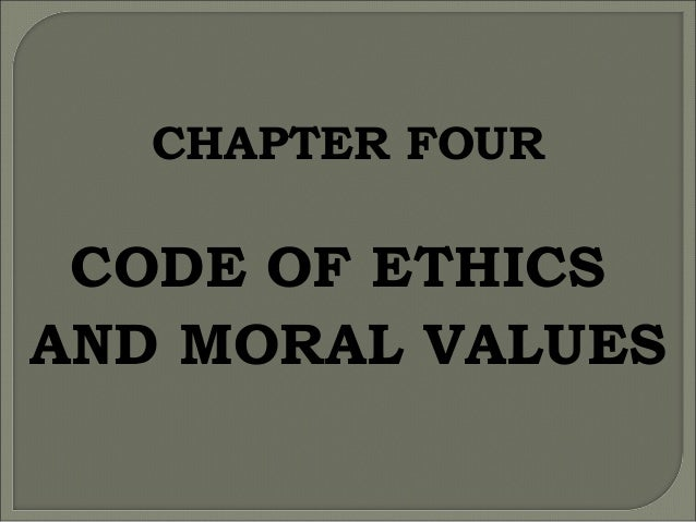 CHAPTER FOUR  CODE OF ETHICS AND MORAL VALUES