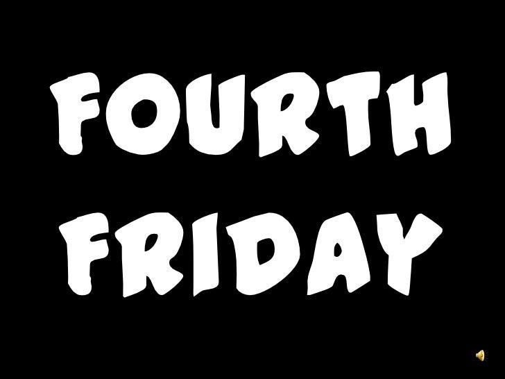 Fourth Friday<br />