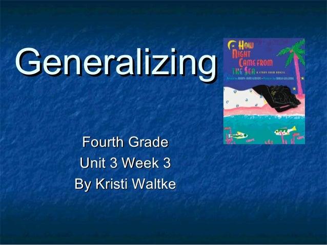 Generalizing Fourth Grade Unit 3 Week 3 By Kristi Waltke