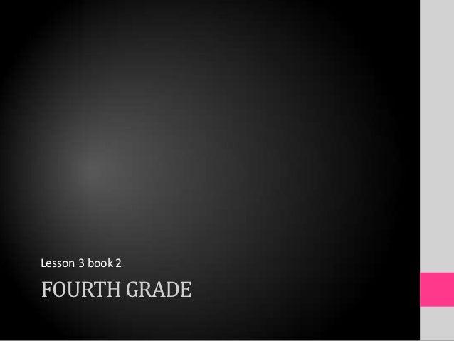 Lesson 3 book 2FOURTH GRADE
