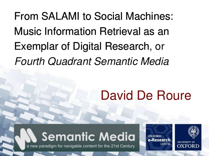 From SALAMI to Social Machines:Music Information Retrieval as anExemplar of Digital Research, or                    Resear...
