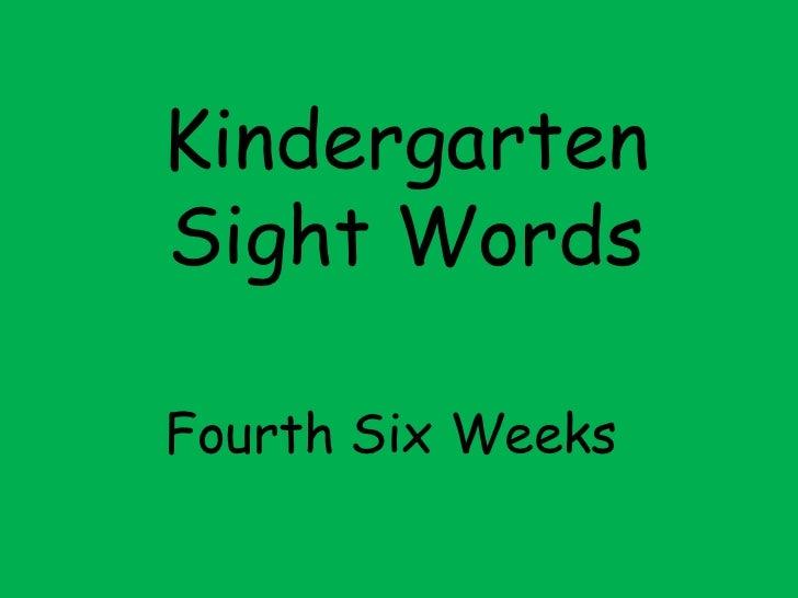 Kindergarten Sight Words Fourth Six Weeks