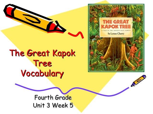 The Great KapokThe Great Kapok TreeTree VocabularyVocabulary Fourth GradeFourth Grade Unit 3 Week 5Unit 3 Week 5