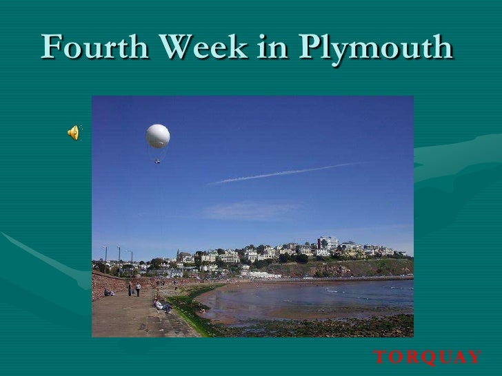 Fourth Week in Plymouth                       TO RQ UAY