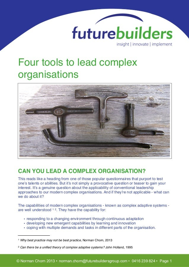 TFour tools to lead complexorganisationsCAN YOU LEAD A COMPLEX ORGANISATION?This reads like a heading from one of those po...