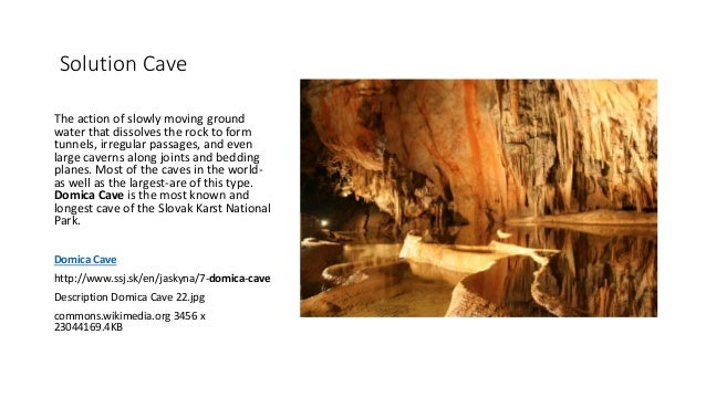 types of cave formations Cave formation: biogeochemical cycles  cave formation: kane cave  watch  as rainwater, waves, lava, and bacteria create four different types of caves.