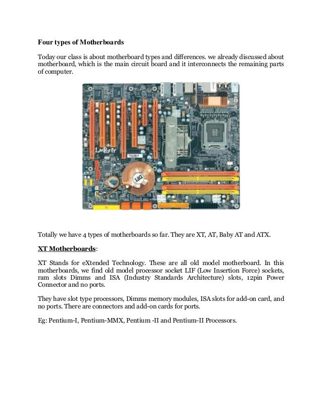 Four types of Motherboards Today our class is about motherboard types and differences. we already discussed about motherbo...