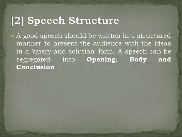 four types of public speaking and useful speech writing tips a speech can be segregated into opening body and conclusion 17