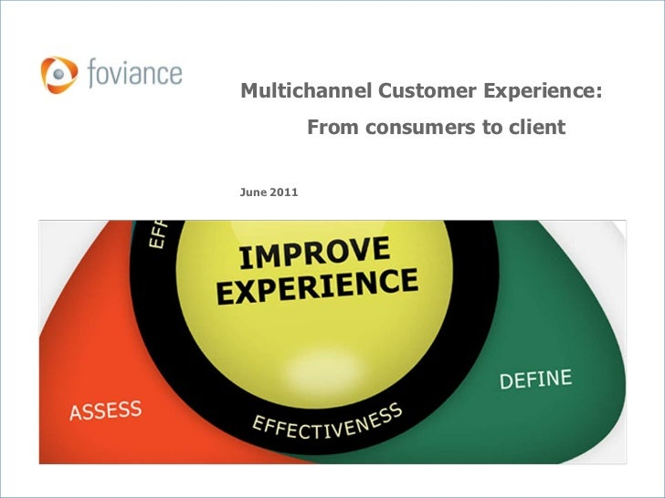 Multichannel Customer Experience:<br />		From consumers to client<br />June 2011<br />