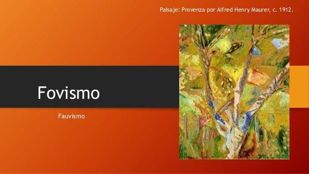 Paisaje: Provenza por Alfred Henry Maurer, c. 1912.  Fovismo Fauvismo