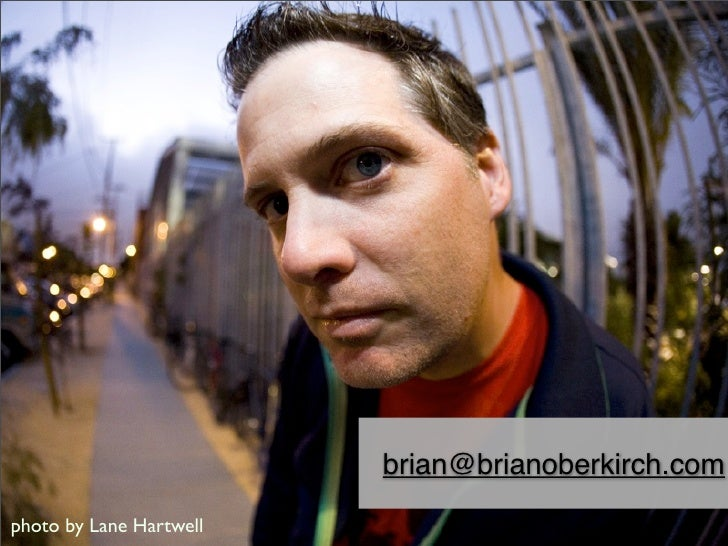 brian@brianoberkirch.com  photo by Lane Hartwell
