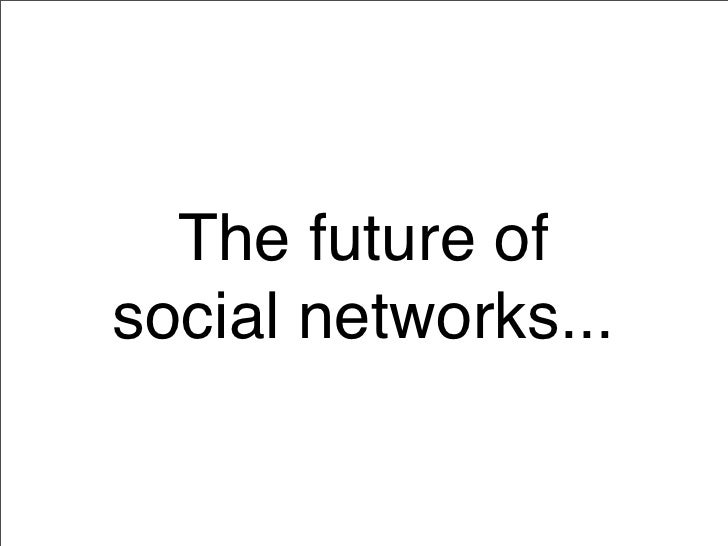 The future of social networks...