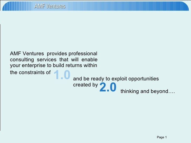 AMF Ventures  provides professional consulting  services  that  will  enable  your enterprise to build returns within the ...