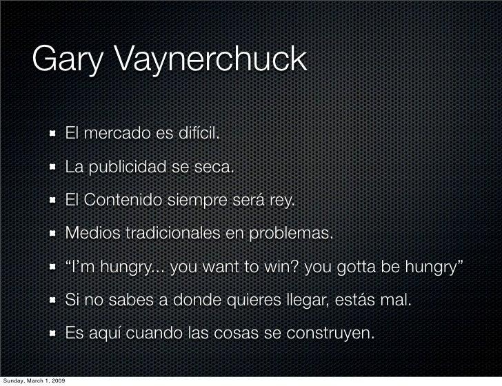 Gary Vaynerchuck                         El mercado es difícil.                         La publicidad se seca.            ...