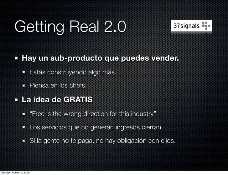 Getting Real 2.0                Hay un sub-producto que puedes vender.                         Estás construyendo algo más...