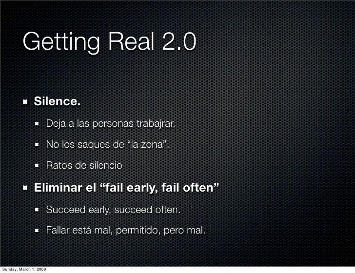 Getting Real 2.0                 Silence.                         Deja a las personas trabajrar.                          ...
