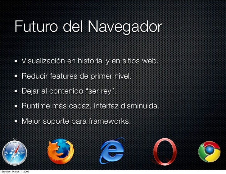 Futuro del Navegador                 Visualización en historial y en sitios web.                Reducir features de primer...