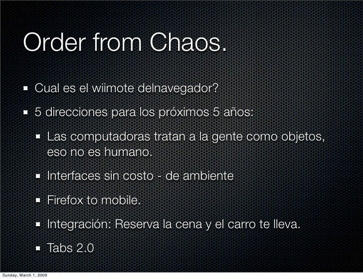 Order from Chaos.                Cual es el wiimote delnavegador?                5 direcciones para los próximos 5 años:  ...