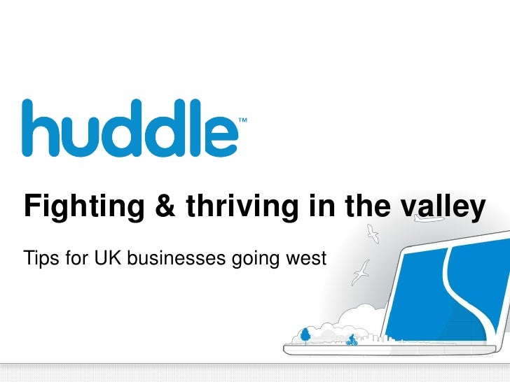 Fighting & thriving in the valley<br />Tips for UK businesses going west<br />