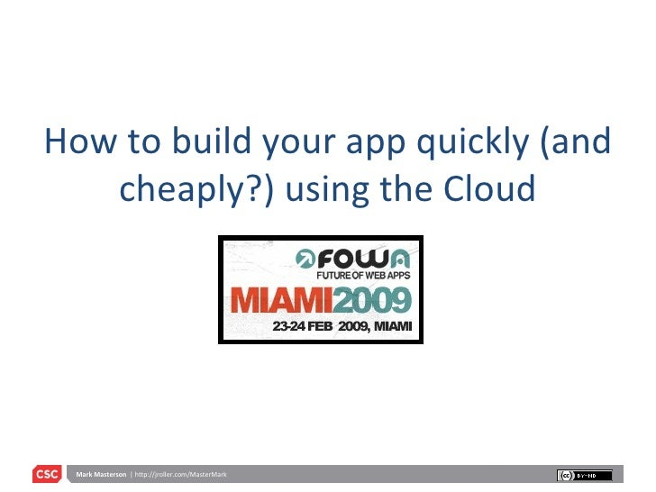 How to build your app quickly (and cheaply?) using the Cloud