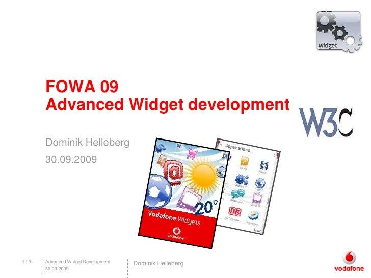 Advanced Widget Development<br />1 / 9<br />30.09.2009<br />FOWA 09Advanced Widget development<br />DominikHelleberg<br />...