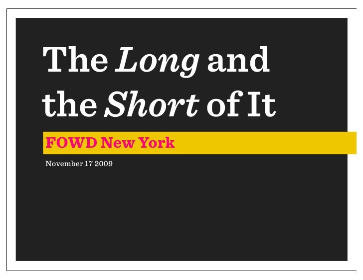 The Long and the Short of It FOWD New York November 17 2009