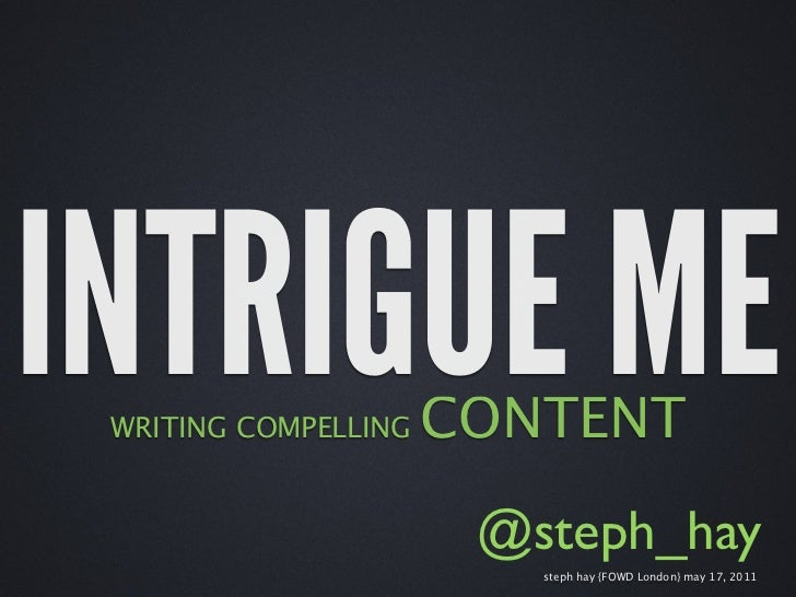 Intrigue Me: Writing Compelling Content