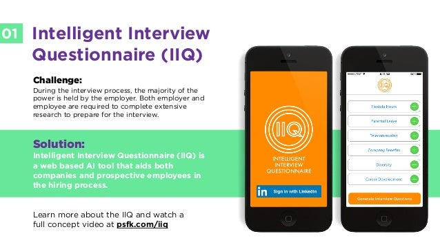 LABS @PSFK #FutureofWork LABS 01 Intelligent Interview Questionnaire (IIQ) Challenge: During the interview process, the ma...