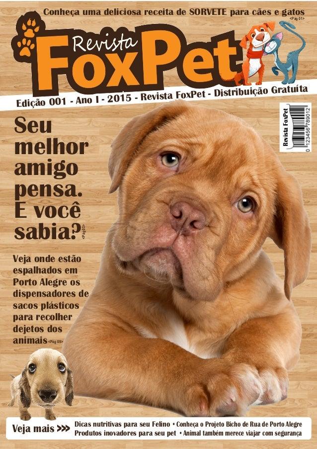 Conheça uma deliciosa receita de SORVETE para cães e gatos RevistaFoxPet <Pág 01> Seu melhor amigo pensa. E você sabia? Ed...
