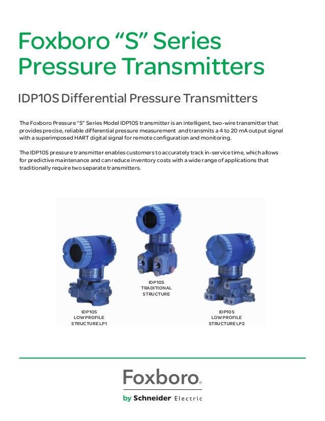 "Foxboro ""S"" Series Pressure Transmitters IDP10S Differential Pressure Transmitters The Foxboro Pressure ""S"" Series Model I..."