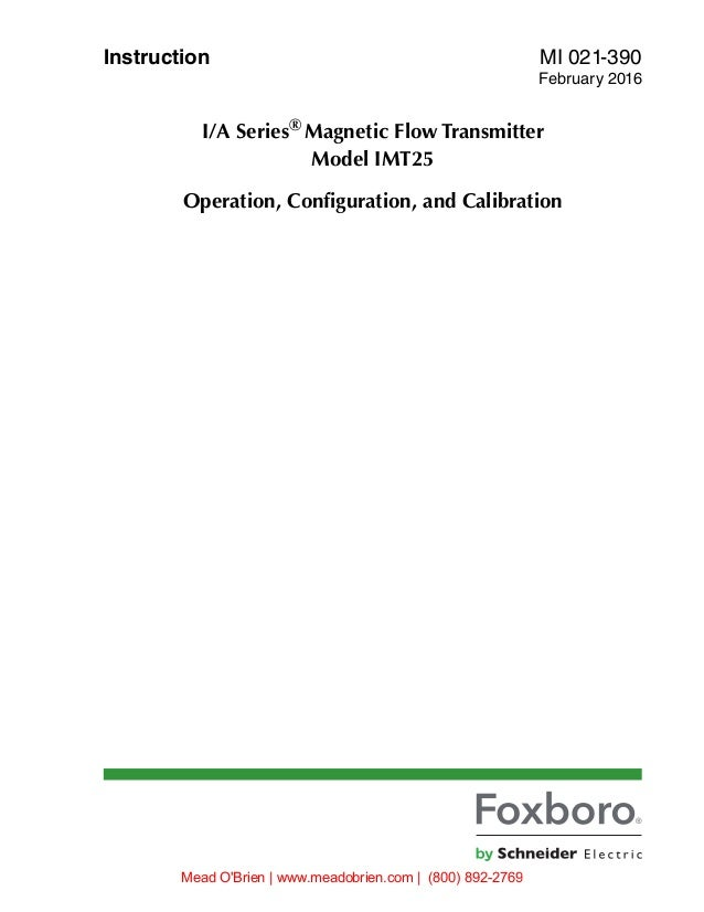 Instruction MI 021-390 February 2016 I/A Series® Magnetic Flow Transmitter Model IMT25 Operation, Configuration, and Calib...