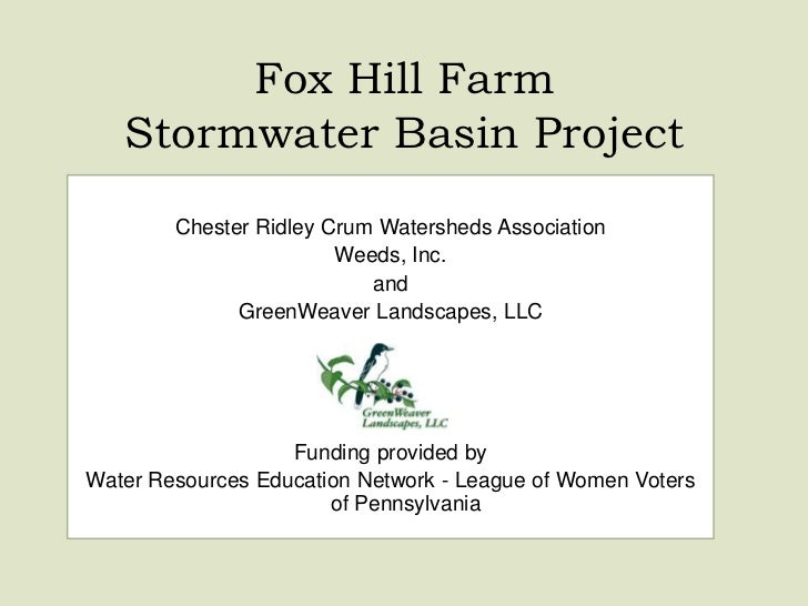 Fox Hill Farm   Stormwater Basin Project        Chester Ridley Crum Watersheds Association                        Weeds, I...