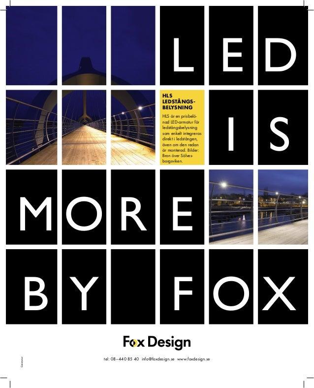 zLMBEOIDRFEO XSYHLSLEDSTÅNGS-BELYSNINGHLS är en prisbelö-nad LED-armatur förledstångsbelysningsom enkelt integrerasdirekt ...
