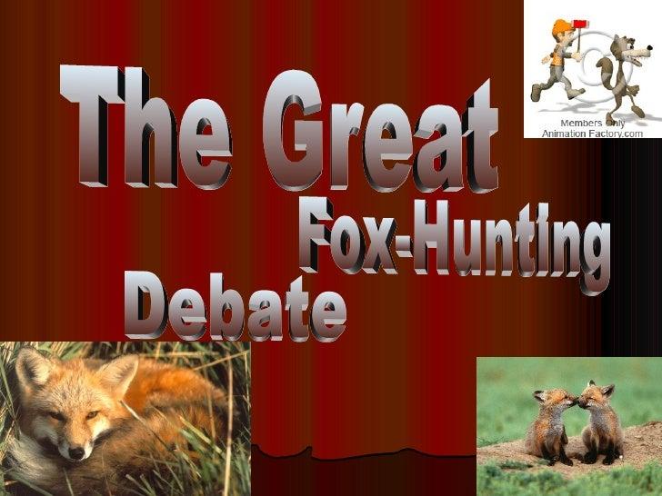 The Great Fox-Hunting Debate