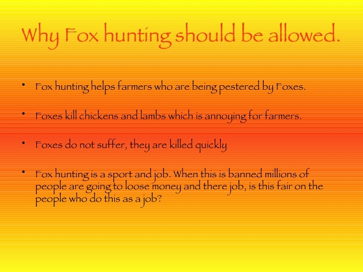 hunting should not be outlawed 2 essay Why should hunting be banned save cancel already whale hunting should not be banned because of all the thing we use whale parts for like teeth- piano keys.