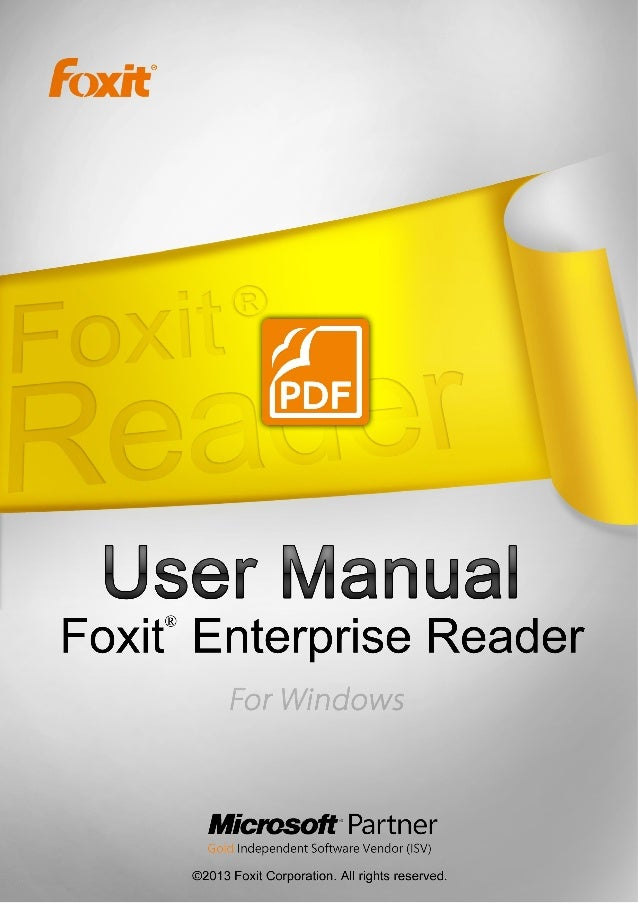 FOXIT ENTERPRISE READER User Manual Copyright © 2013 Foxit Corporation. All Rights Reserved. No part of this document can ...