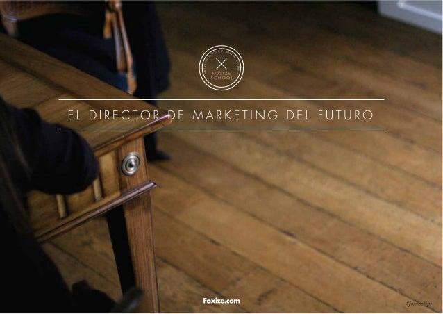 El Director de Marketing del futuro - Foxize school