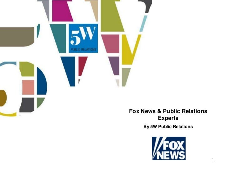Fox News & Public Relations         Experts    By 5W Public Relations                              1