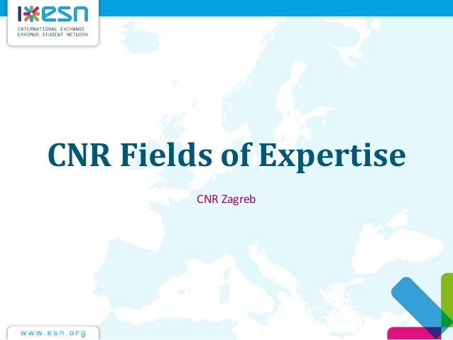 CNR Fields of Expertise CNR Zagreb
