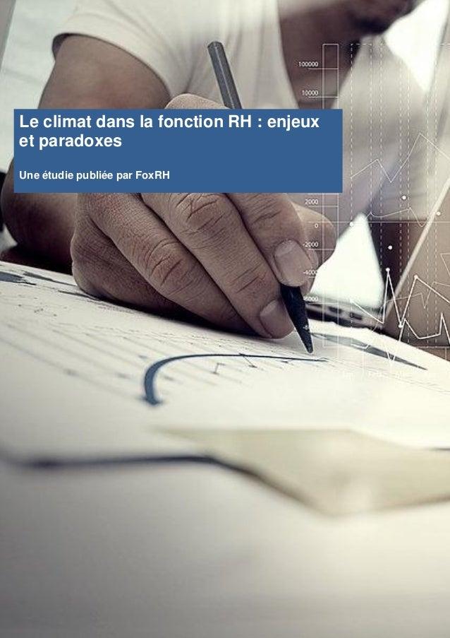 Le climat dans la fonction RH : enjeux et paradoxes Une étudie publiée par FoxRH