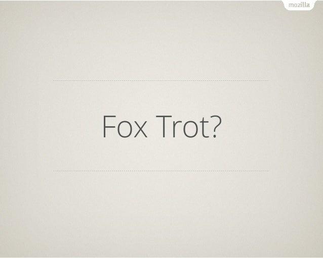 Fox Trot?