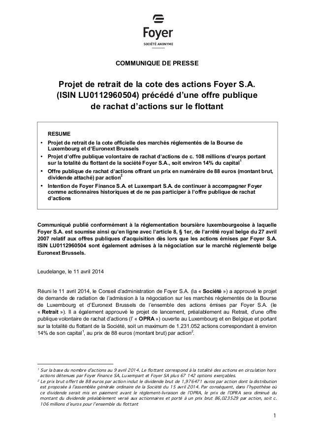 1 COMMUNIQUE DE PRESSE Projet de retrait de la cote des actions Foyer S.A. (ISIN LU0112960504) précédé d'une offre publiqu...
